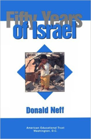 50 Years of Israel by Donald Neff