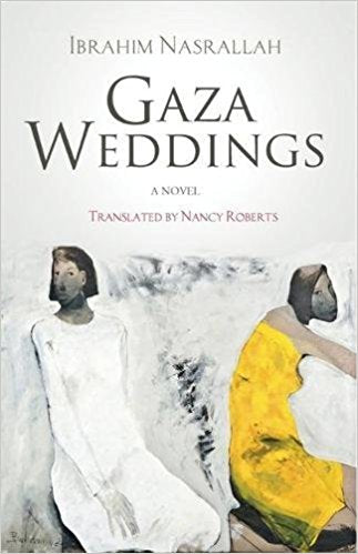 Gaza Weddings: A Novel by Ibrahim Nasrallah