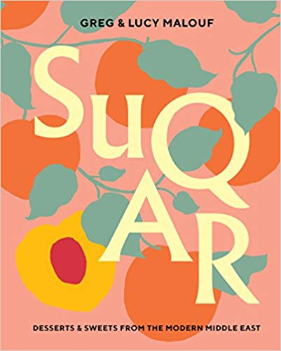 SUQAR: Desserts & Sweets from the Modern Middle East by Greg and Lucy Malouf