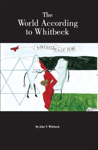 The World According to Whitbeck by John Whitbeck