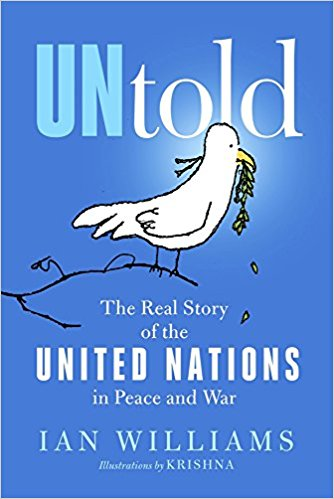 UNtold: The Real Story of the United Nations in Peace and War by Ian Williams