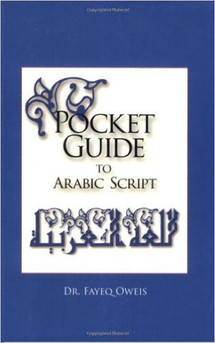 Pocket Guide to Arabic Script by Fayeq Oweis