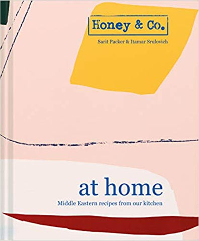 Honey & Co. at Home: Middle Eastern recipes from our kitchen by Itamar Srulovich & Sarit Packer