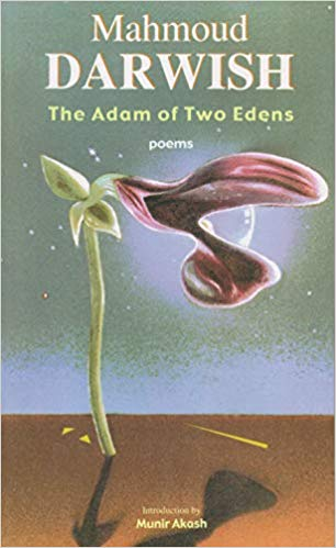 The Adam of Two Edens: Poems by Mahmoud Darwish