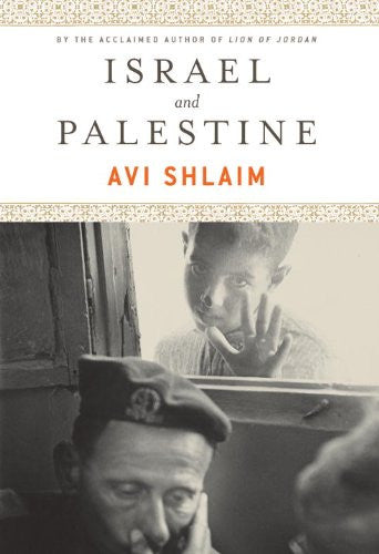 Israel and Palestine: Reappraisals, Revisions, Refutations by Avi Shlaim