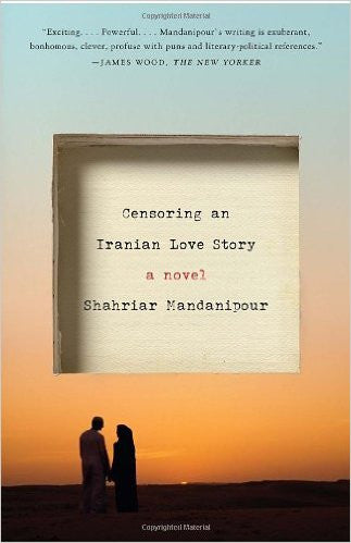 Censoring an Iranian Love Story: A Novel by Shahriar Mandanipour