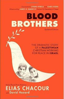 Blood Brothers: The Dramatic Story of a Palestinian Christian Working for Peace in Israel by Elias Chacour