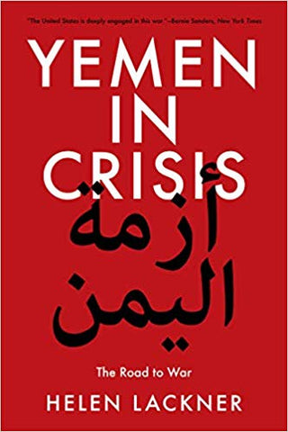 Yemen in Crisis: Road to War by Hellen Lackner