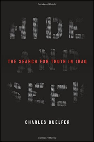 Hide and Seek: The Search for Truth in Iraq by Charles Duelfer