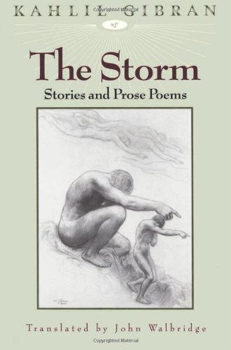 The Storm: Stories and Prose Poems by Kahlil Gibran