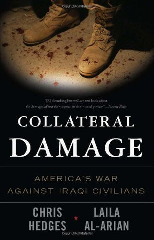 Collateral Damage: America's War Against Iraqi Civilians by Chris Hedges and Laila Al-Arian
