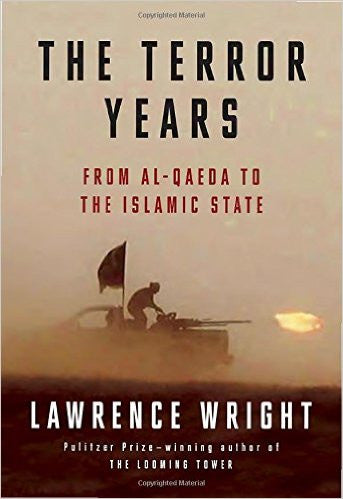 The Terror Years: From al-Qaeda to the Islamic State by Lawrence Wright