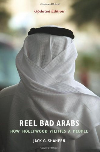 """Reel Bad Arabs: How Hollywood Vilifies a People"" by Jack Shaheen"
