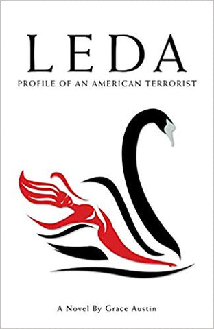 Leda: Profile of an American Terrorist by Grace Austin