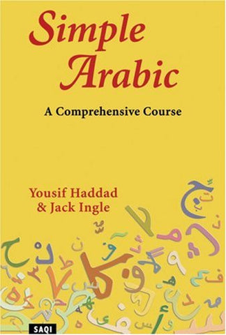 Simple Arabic: A Comprehensive Course by Yousif Haddad and Jack Ingle