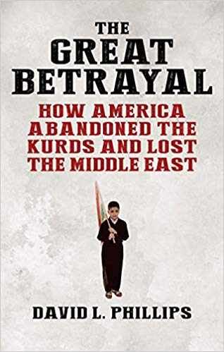 The Great Betrayal: How America Abandoned the Kurds and Lost the Middle East