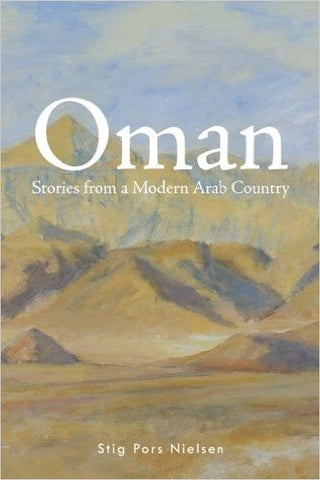 Oman: Stories from a Modern Arab Country by Stig Pors Nielsen