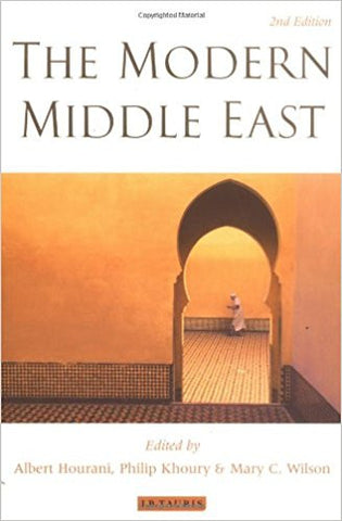 The Modern Middle East: Revised Edition 2nd ed. Edition by Albert H. Hourani (Editor), Phillip Khoury (Editor), Mary Wilson (Editor)