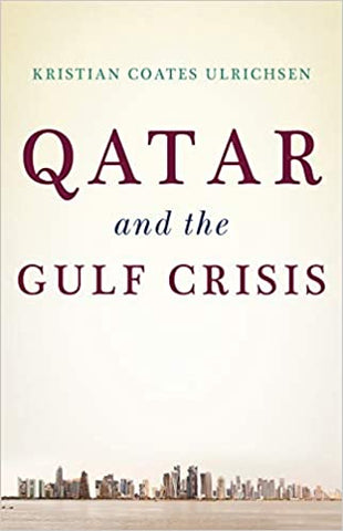 Qatar and the Gulf Crisis by Kristian Coates Ulrichsen