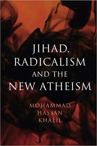 Jihad, Radicalism, and the New Atheism