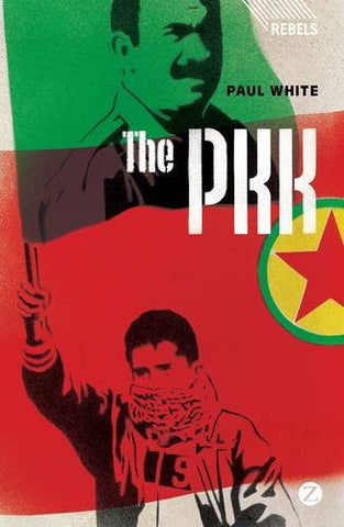 The PKK: Coming Down from the Mountains by Paul White