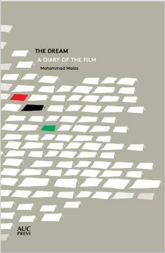 The Dream: A Diary of the Film by Mohammad Malas