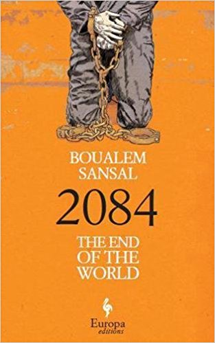 2084: The End of the World by Boualem Sansal (Author), Alison Anderson (Translator)