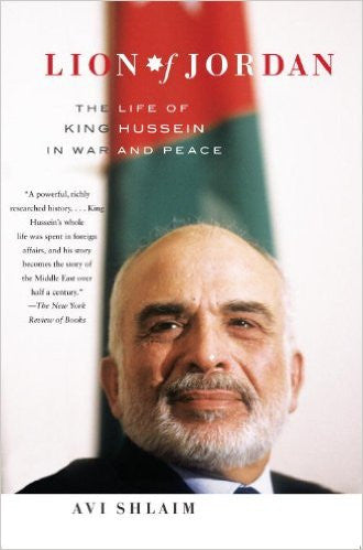 Lion of Jordan: The Life of King Hussein in War and Peace by Avi Shlaim