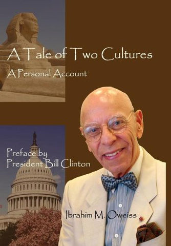 A Tale of Two Cultures: A Personal Account by Ibrahim M. Oweiss