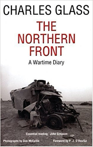The Northern Front: A Wartime Diary by Charles Glass