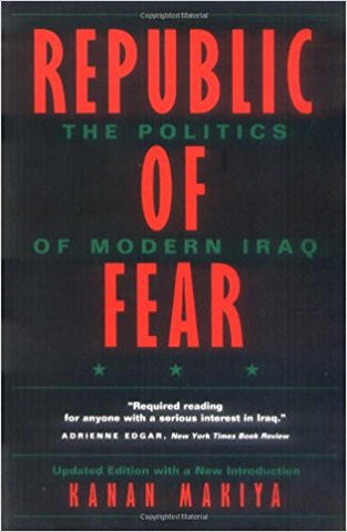 Republic of Fear: The Politics of Modern Iraq by Kanan Makiya