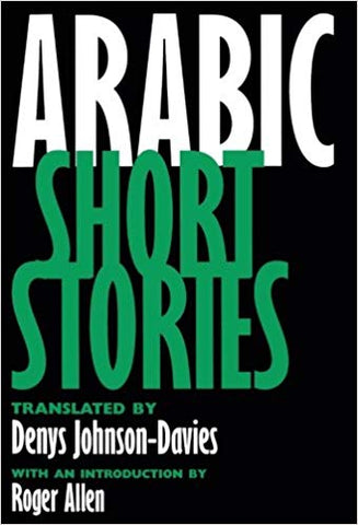Arabic Short Stories, translated by Denys Johnson-Davies