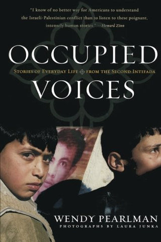 Occupied Voices: Stories of Everyday Life from the Second Intifada by Wendy Pearlman