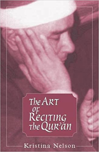 The Art of Reciting the Qur'an by Kristina Nelson