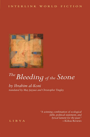 The Bleeding of the Stone by Ibrahim Al-Koni