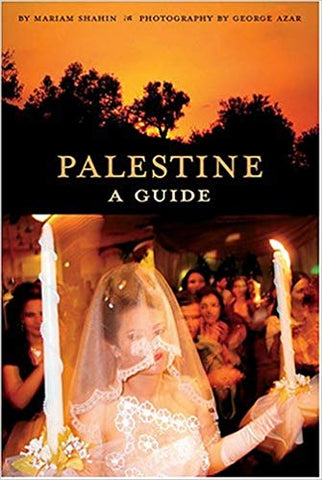 Palestine: A Guide by Mariam Shahin