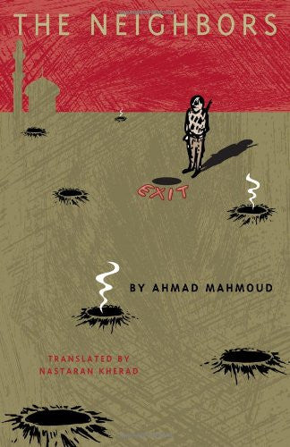 The Neighbors by Ahmad Mahmoud, translated by Nastaran Kherad