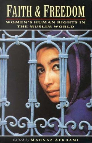 Faith and Freedom: Women's Human Rights in the Muslim World by Mahnaz Afkhami