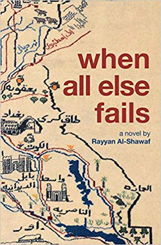 When All Else Fails: A Novel by Rayyan Al-Shawaf