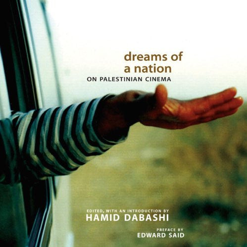 Dreams of a Nation: On Palestinian Cinema by Hamid Dabashi