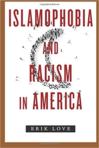 Islamophobia and Racism in America by Erik Love