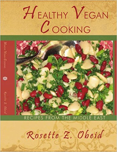 Healthy Vegan Cooking: Recipes from the Middle East by Rosette Z. Obeid