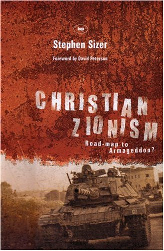 Christian Zionism: Road-map to Armageddon? by Stephen Sizer