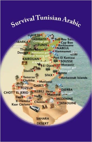 Survival Tunisian Arabic: A Phrasebook To Get Around in Tunisia by Mohamed Bacha