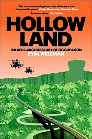 Hollow Land: Israel's Architecture of Occupation by Eyal Weizman