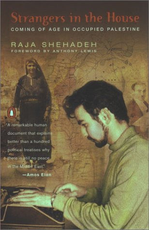 Strangers in the House: Coming of Age in Occupied Palestine by Raja Shehadeh