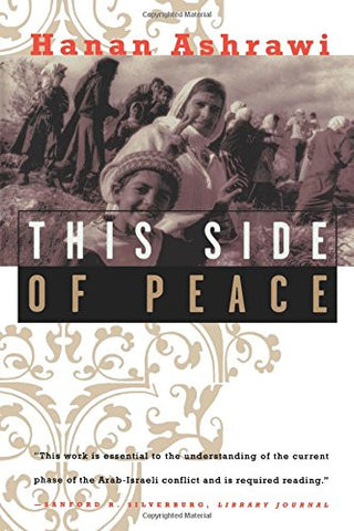 """This Side of Peace: A Personal Account"" by Hanan Ashrawi"
