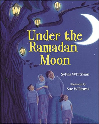 Under the Ramadan Moon by Sylvia Whitman