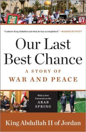 Our Last Best Chance by King Abdullah II of Jordan