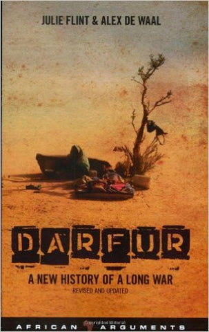 Darfur: A New History of a Long War by Julie Flint and Alex de Waal